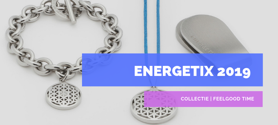 ENERGETIX Feelgood Time | ENERGETIX Collectie 2019